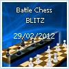 Tournament Monthly Battle chess online Series Blitz 29.02.2012